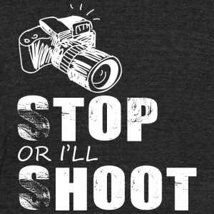 Stop or i'll shoot photography - Unisex Tri-Blend T-Shirt by American Apparel