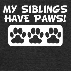 My Siblings Have Paws - Unisex Tri-Blend T-Shirt by American Apparel