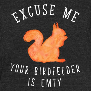 Excuse me your birdfeeder is empty - Unisex Tri-Blend T-Shirt by American Apparel