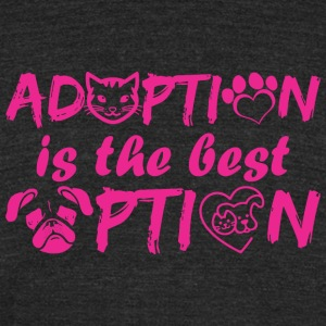 Adoption Is The Best Option - Unisex Tri-Blend T-Shirt by American Apparel