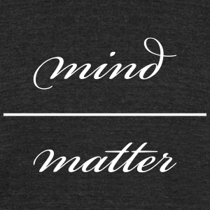 Mind Over Matter Word Tee Shirt - Unisex Tri-Blend T-Shirt by American Apparel