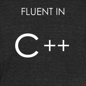 Fluent in C++ - Unisex Tri-Blend T-Shirt by American Apparel