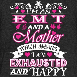 EMT Mother Which Means Exhausted & Happy - Unisex Tri-Blend T-Shirt by American Apparel