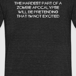 THE HARDEST PART OF - Unisex Tri-Blend T-Shirt by American Apparel