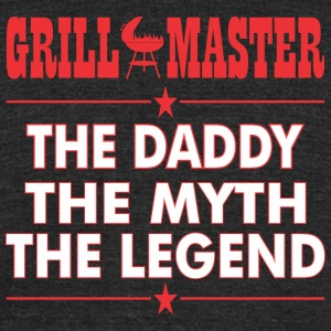 Grillmaster The Daddy The Myth The Legend BBQ - Unisex Tri-Blend T-Shirt by American Apparel