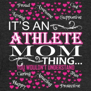 Its An Athlete Mom Things You Wouldnt Understand - Unisex Tri-Blend T-Shirt by American Apparel