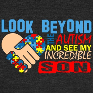 Look Beyond Autism And See My Incredible Son - Unisex Tri-Blend T-Shirt by American Apparel