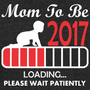 Mom To Be 2017 Loading Please Wait Patiently - Unisex Tri-Blend T-Shirt by American Apparel