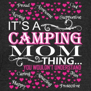 Its A Camping Mom Things You Wouldnt Understand - Unisex Tri-Blend T-Shirt by American Apparel