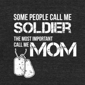 Some people call me soldier - Unisex Tri-Blend T-Shirt by American Apparel
