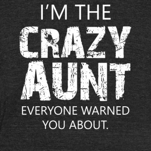 I'm the crazy aunt everyone warned you about - Unisex Tri-Blend T-Shirt by American Apparel