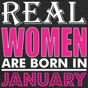 Real Women Are Born In January - Unisex Tri-Blend T-Shirt by American Apparel