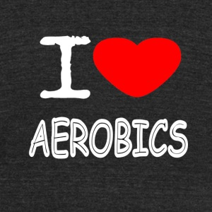 I LOVE AEROBICS - Unisex Tri-Blend T-Shirt by American Apparel