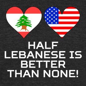 Half Lebanese Is Better Than None - Unisex Tri-Blend T-Shirt by American Apparel