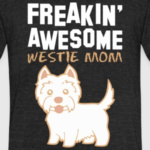 Freaking Awesome Westie Mom - Unisex Tri-Blend T-Shirt by American Apparel