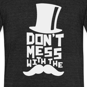 Don t Mess With The Stache - Unisex Tri-Blend T-Shirt by American Apparel