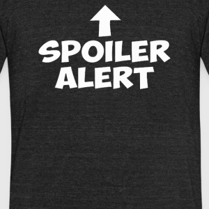 Spoiler Alert - Unisex Tri-Blend T-Shirt by American Apparel