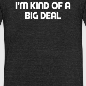 OF A BIG DEAL - Unisex Tri-Blend T-Shirt by American Apparel
