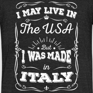 Italian - Italian - I May Live In The Usa But I - Unisex Tri-Blend T-Shirt by American Apparel