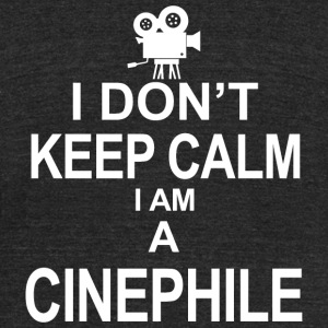 Cinephile - i don't keep calm i am a cinephile - Unisex Tri-Blend T-Shirt by American Apparel