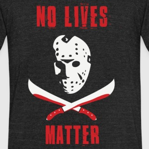 Friday the 13th - No Lives Matter - Unisex Tri-Blend T-Shirt by American Apparel