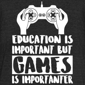 Game - Education Is Important But Games Is Impor - Unisex Tri-Blend T-Shirt by American Apparel