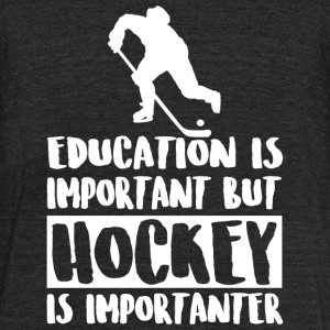 Hockey - Education Is Important But Hockey Is Im - Unisex Tri-Blend T-Shirt by American Apparel