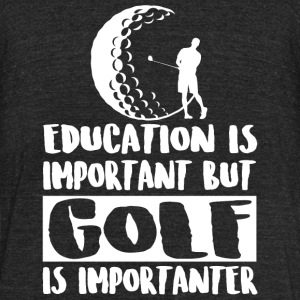 Golf - Education Is Important But Golf Is Import - Unisex Tri-Blend T-Shirt by American Apparel