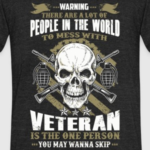 Veteran - People In The World To Mess With Veter - Unisex Tri-Blend T-Shirt by American Apparel