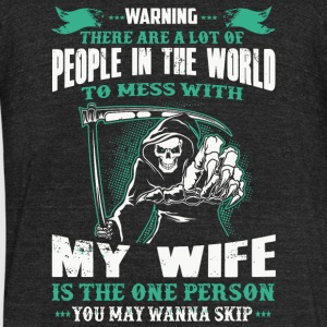 Wife - People In The World To Mess With Redhead - Unisex Tri-Blend T-Shirt by American Apparel