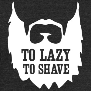 Beard - Mens Too lazy to shave - Unisex Tri-Blend T-Shirt by American Apparel