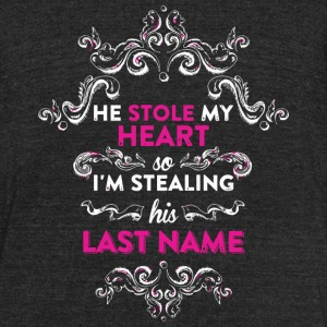 Husband - He Stole My Heart So I'm Stealing His - Unisex Tri-Blend T-Shirt by American Apparel