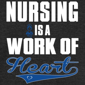 Nurse - Nursing Is A Work Of Heart - Unisex Tri-Blend T-Shirt by American Apparel