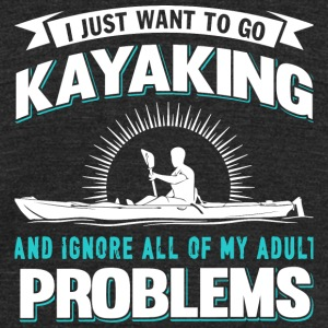 Kayaking - I Just Want To Go Kayaking T Shirt - Unisex Tri-Blend T-Shirt by American Apparel