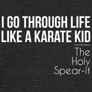 Karate - I Go Through Life Like A Karate Kid - Unisex Tri-Blend T-Shirt by American Apparel