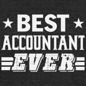 Accountant - Best Accountant Ever T Shirt - Unisex Tri-Blend T-Shirt by American Apparel