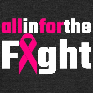 Breast cancer - All In For The Fight - Unisex Tri-Blend T-Shirt by American Apparel