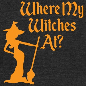 Witche - Where My Witches At? - Unisex Tri-Blend T-Shirt by American Apparel