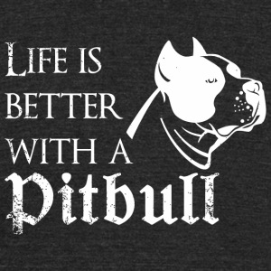 Pitbull - life is better with a pitbull - Unisex Tri-Blend T-Shirt by American Apparel