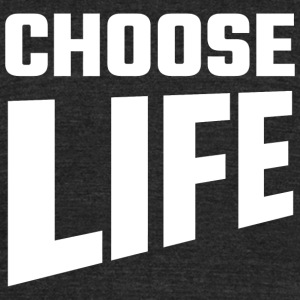 Choose Life - Choose Life - Unisex Tri-Blend T-Shirt by American Apparel