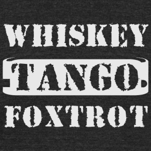 Tango - Whiskey Tango Foxtrot WTF - Unisex Tri-Blend T-Shirt by American Apparel