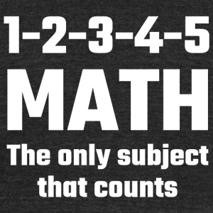 Math - Math The Only Subject That Counts - Unisex Tri-Blend T-Shirt by American Apparel