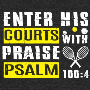 Softball - Enter His Courts With Praise Psalm T - Unisex Tri-Blend T-Shirt by American Apparel