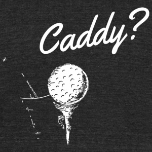 Golf - Who's your caddy? - Unisex Tri-Blend T-Shirt by American Apparel