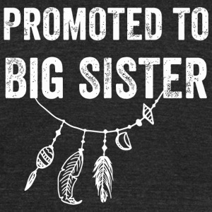 Sister - Promoted to big sister - Unisex Tri-Blend T-Shirt by American Apparel