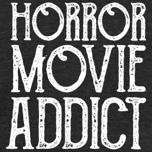 Halloween - Horror Movie Addict - Unisex Tri-Blend T-Shirt by American Apparel
