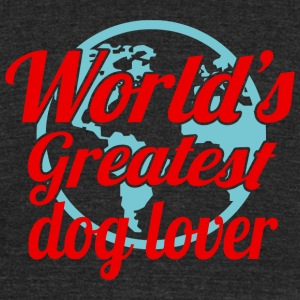 Dog lover - world's greatest dog lover - Unisex Tri-Blend T-Shirt by American Apparel