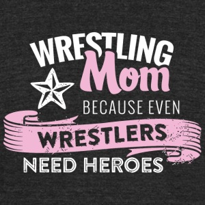 Wrestler - wrestling mom because even wrestlers - Unisex Tri-Blend T-Shirt by American Apparel