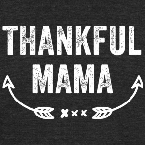 Mama - Thankful Mama - Unisex Tri-Blend T-Shirt by American Apparel