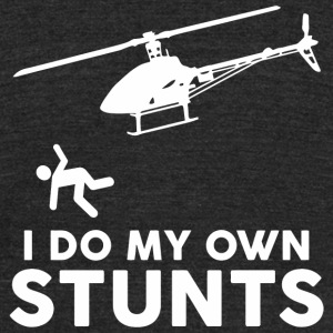 Stunts - I Do My Own Stunts Funny Stuntman Fly O - Unisex Tri-Blend T-Shirt by American Apparel